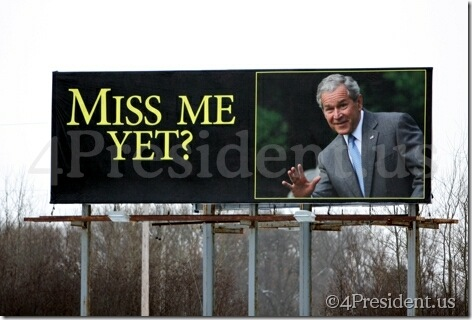 "George W Bush ""Miss Me Yet?"" Billboard For Republicans"